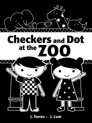 Checkers and Dot at the Zoo By Torres, J./ Lum, J. (ILT)